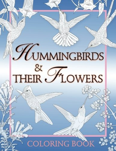 Hummingbirds Their Flowers: Coloring Book (Paperback)