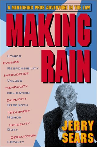 Making Rain: An Adventure in the Law: Jerry Sears