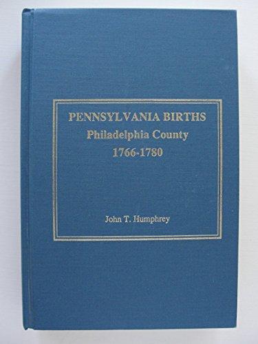 Pennsylvania Births: Philadelphia County, 1766-1780: Humphrey, John T.