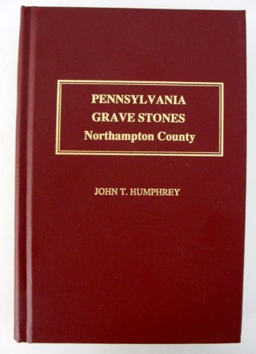 9781887609180: Pennsylvania grave stones, Northampton County: For people born before 1800