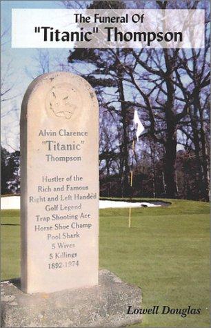The Funeral of Titanic Thompson: Douglas, Lowell