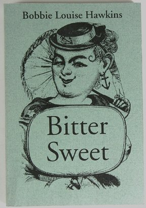 Bitter Sweet [First Edition Signed & Inscribed By Author]: Hawkins, Bobbie Louise