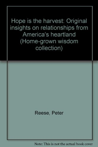 9781887644044: Hope is the harvest: Original insights on relationships from America's heartland (Home-grown wisdom collection)