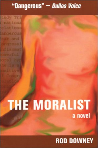 The Moralist: Downey, Rod