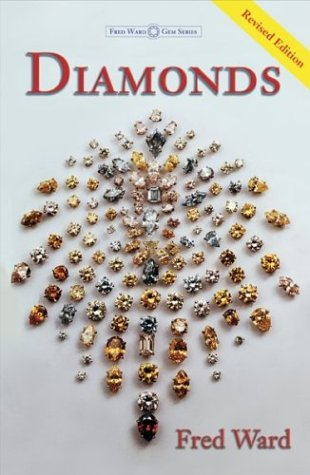Diamonds, Third Edition (Ward, Fred, Gem Book Series.): Fred Ward