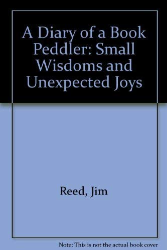 9781887654135: A Diary of a Book Peddler: Small Wisdoms and Unexpected Joys