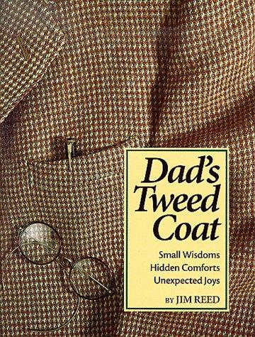 9781887654302: Dad's Tweed Coat: Small Wisdoms, Hidden Comforts, Unexpected Joys