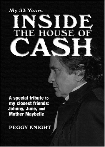 My 33 Years Inside the House of Cash: A Special Tribute to My Closest Friends : Johnny, June, and...