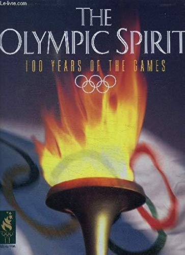 9781887656030: The Olympic Spirit: 100 Years of the Games (Corporate Edition)