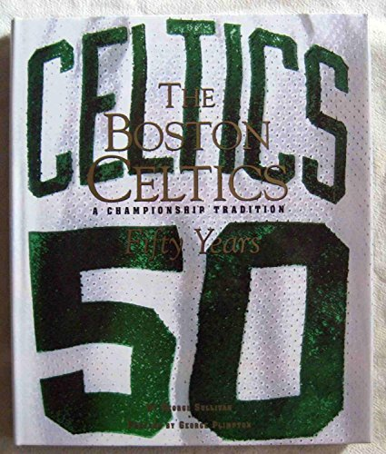 9781887656061: The Boston Celtics : Fifty Years - A Championship Tradition