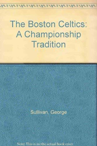 9781887656078: The Boston Celtics: A Championship Tradition
