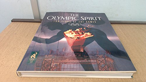 9781887656092: The Olympic Spirit: 100 Years of the Games