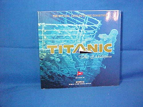 Titanic: The Exhibition (188765612X) by Wels, Susan