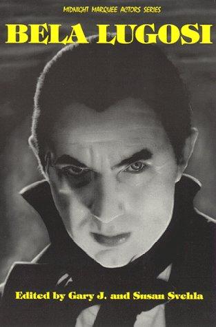 9781887664011: Bela Lugosi (Midnight Marquee Actors Series)