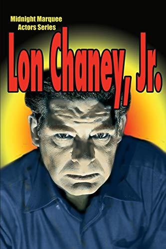 Lon Chaney, Jr. (Midnight Marquee Actors Series): Svehla, Gary