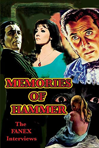 Memories of Hammer: The Fanex Interviews: Gary J. Svehla