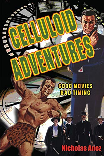 Celluloid Adventures: Good Movies Bad Timing: Anez, Nicholas