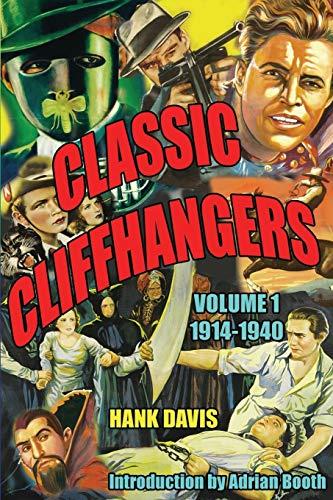 9781887664769: Classic Cliffhangers: Volume 1, 1914-1940