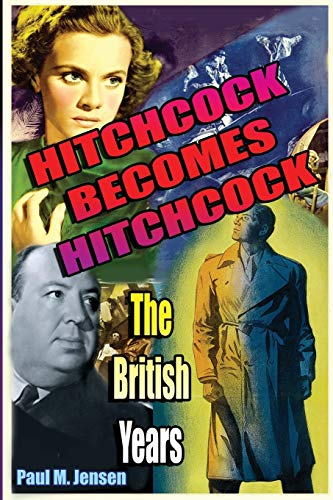 9781887664882: Hitchcock Becomes Hitchcock: The British Years