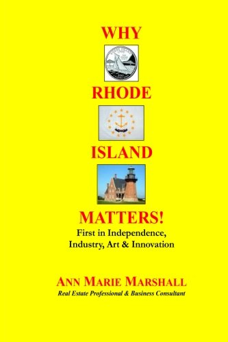 Why Rhode Island Matters!: First in Independence,: Marshall, Ann Marie