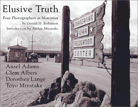 9781887694230: Elusive Truth: Four Photographers at Manzanar