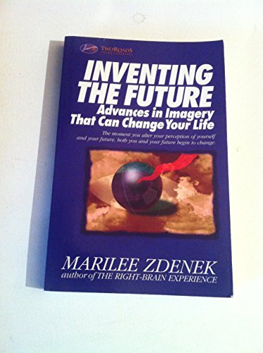 9781887697019: Inventing the Future: Advances in Imagery That Can Change Your Life