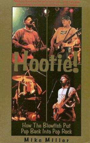 9781887714129: Hootie!: How the Blowfish Put Pop Back Into Pop Rock