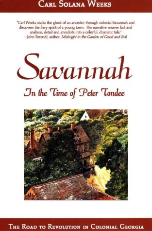 Savannah in the Time of Peter Tondee : The Road to Revolution in Colonial Georgia