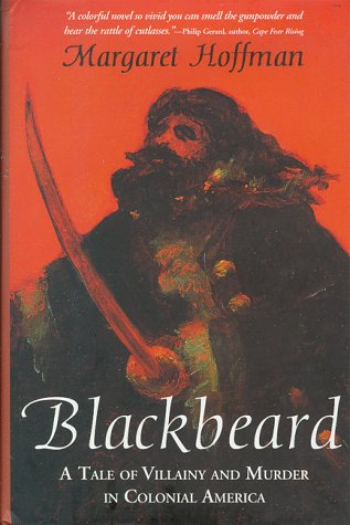 9781887714310: Blackbeard: A Tale of Villainy and Murder in Colonial America