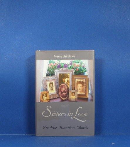 Sisters in Love: A Novel (Women's Club Editions): Henriette Morris
