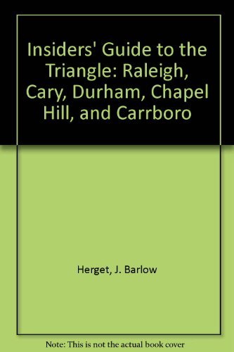 9781887717007: Insiders' Guide to the Triangle: Raleigh, Cary, Durham, Chapel Hill, and Carrboro