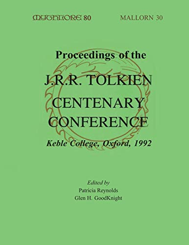 9781887726047: Proceedings of the J.R.R. Tolkien Centenary Conference, 1992: Proceedings of the Conference Held at Keble College, Oxford, England, 17Th-24th August ... Birth of Conference (myth (Mythlore Series)
