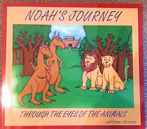 Noah's Journey Through the Eyes of the: Joe Loesch