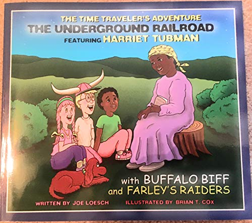 9781887729185: The Underground Railroad Featuring Harriet Tubman: With Buffalo Biff and Farley's Raiders (Backyard Adventures/Time Travelers Series, 5)
