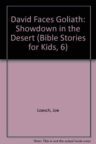 9781887729215: David Faces Goliath: Showdown in the Desert (Bible Stories for Kids, 6)