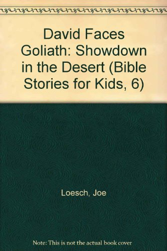 9781887729222: David Faces Goliath: Showdown in the Desert (Bible Stories for Kids, 6)