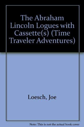 The Abraham Lincoln Logues: Joe Loesch