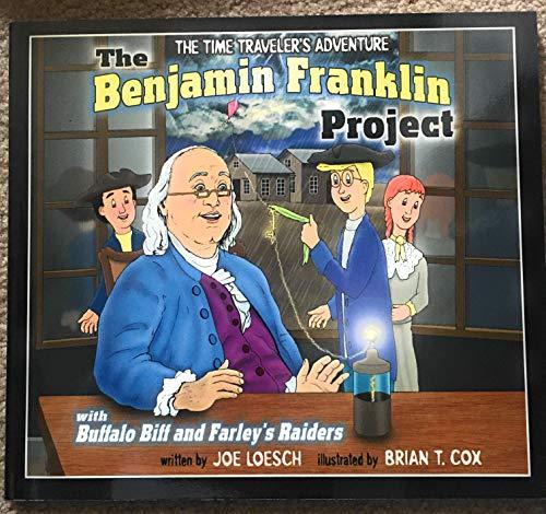 The Benjamin Franklin Project: With Buffalo Biff: Loesch, Joe