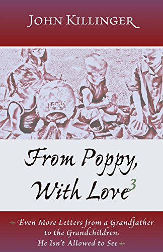 9781887730419: From Poppy, With Love 3: Even More Letters from a Grandfather to the Grandchildren He Isn't Allowed to See
