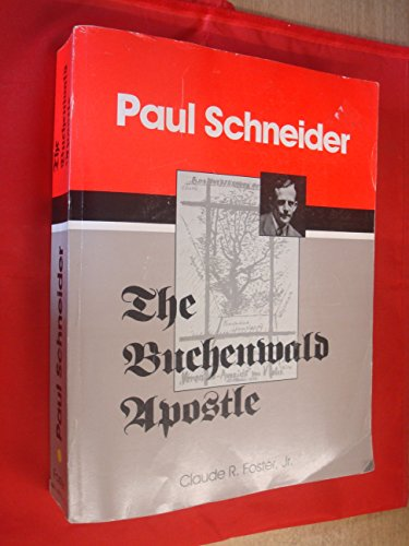 9781887732017: Paul Schneider: The Buchenwald apostle : a Christian martyr in Nazi Germany : a sourcebook on the German church struggle