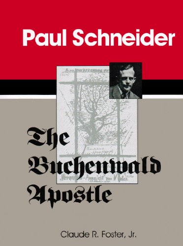 9781887732093: Paul Schneider: The Buchenwald apostle : a Christian martyr in Nazi Germany : a sourcebook on the German church struggle