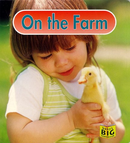 On the Farm (Baby's Big Board Booksª) (1887734236) by Bill Thomas; Bill Thomas; Phoebe Dunn; Brian Miller; Peter Brandt; Phoebe Dunn; Brian Miller