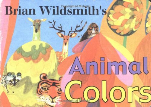 Brian Wildsmith's Animal Colors (1887734481) by Wildsmith, Brian