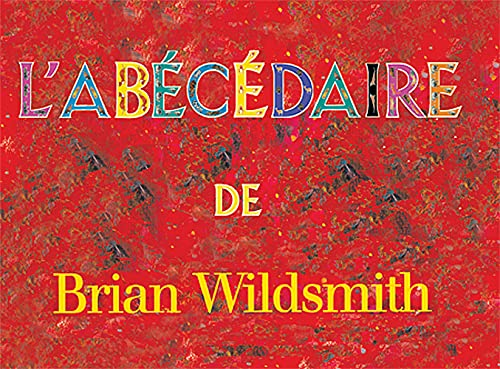 Brian Wildsmith's ABC (French edition) (9781887734837) by Brian Wildsmith