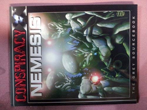 9781887740449: Conspiracy X: Nemesis (The Grey Sourcebook)