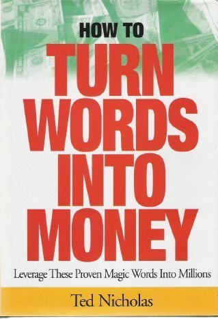 9781887741019: How to Turn Words into Money : Leverage These Proven Magic Words into Millions