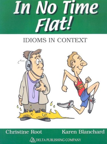 In No Time Flat!: Idioms in Context: Christine Root, Karen