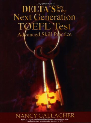 9781887744942: Delta's Key to the Next Generation TOEFL Test: Advanced Skill Practice Book