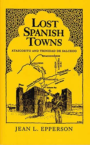 9781887745079: Lost Spanish towns: Atascosito and Trinidad de Salcedo