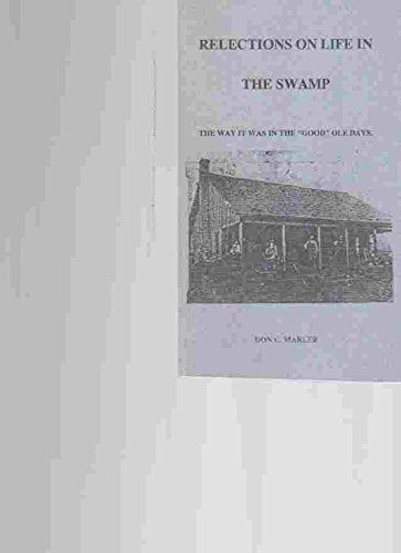 9781887745260: Reflections On Life In The Swamp: The Way It Was In The